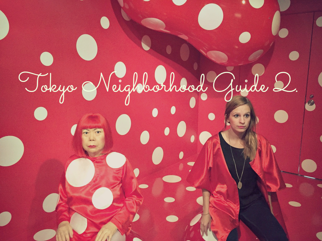 Tokyo Neighborhood Guide – Part 2.